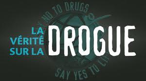 Drogue : la vérité